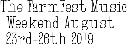 The FarmFest Music Weekend August 23rd-26th 2019